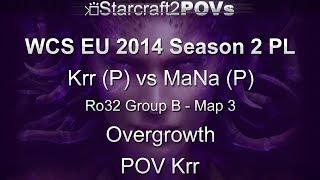 SC2 HotS - WCS EU 2014 S2 PL - Krr vs MaNa - Ro32 Group B - Map 3 - Overgrowth - Krr