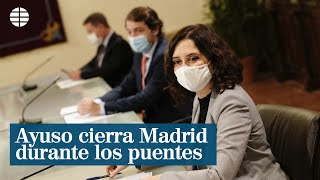 Ayuso cierra Madrid sólo los puentes de Todos los Santos y de La Almudena