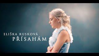 Eliška Rusková - Přísahám (Official Video)