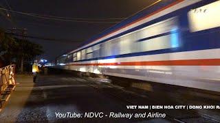 RAILROAD CROSSING   TÀU DU LỊCH SAIGON - NHA TRANG QUA ĐÊM PHỐ BIÊN HÒA (04/10/2019)