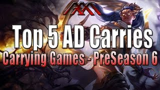 Top 5 AD Carries - Pre-Season 6 - League of Legends