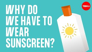 Why do we have to wear sunscreen  Kevin P. Boyd