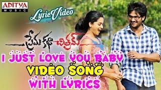 I Just Love You Baby Video Song With Lyrics II Prema Katha Chithram Songs II Sudheer Babu, Nanditha