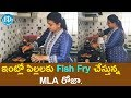 MLA Roja frying Fish for their children; F 2 F interview