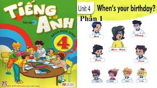 Tiếng anh lớp 4 (tập 1) Bộ GD ĐT║Gia sư Tiến Trần Maya║ Unit 4: When's your birthday?-Lesson 1