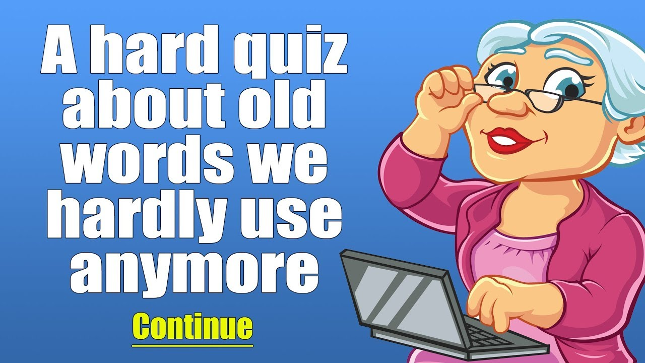 Quiz about Old Words - How many of them will you answer correctly?