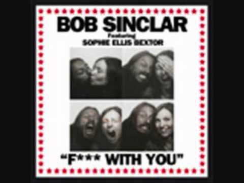 Bob Sinclar feat. Sophie Ellis-Bextor - Fuck with you