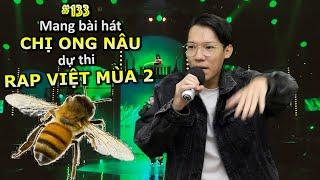 [VINE # 133] Mang CHỊ ONG NÂU đi thi RAP VIỆT NAM MÙA 2 | Hip Hop Neva Die | Ping Lê