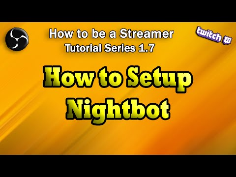 How to Setup Nightbot Tutorial [How To Be Streamer Series]