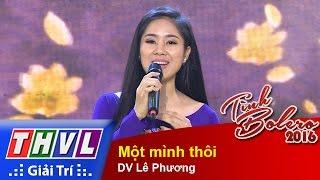 THVL | Tình Bolero 2016 - Tập 11: Một mình thôi - DV Lê Phương