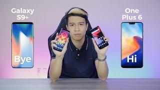 Lí do mình chuyển từ Galaxy S9+ qua Oneplus 6