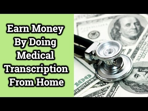 Earn Money With A Online With Medical Transcription
