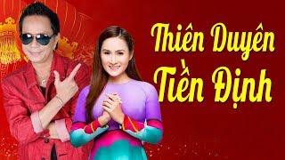 Thiên Duyên Tiền Định - Giáng Tiên, Bảo Chung | Nhạc Xuân Sôi Động 2019 MV HD
