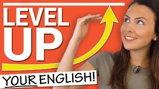 How to Take YOUR English to the Next Level ⬆️