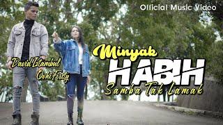 MINYAK HABIH SAMBA TAK LAMAK - David iztambul & Ovhi Firsty (OFFICIAL MUSIC VIDEO)