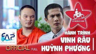 Lữ Khách 24h | Hành Trình full | Đưa nhau đi trốn - Vinh Râu ft Huỳnh Phương Faptv.
