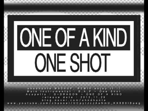 [MASHUP] B.A.P & G-DRAGON - One Shot + ONE OF A KIND (B.A.P / One Shot Remix.)