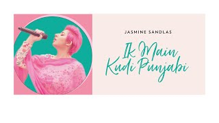 Ik Main Kudi – Jasmine Sandlas Video HD