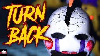"FNAF SONG ""Turn Back Remastered"" (ANIMATED)"
