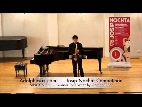 Josip Nochta Competition NINGXIN SU Quarter Tone Waltz by Gordan Tudor