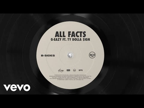G-Eazy - All Facts (Audio) ft. Ty Dolla $ign