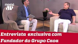 Fundador do Grupo Caoa concede entrevista exclusiva à Jovem Pan