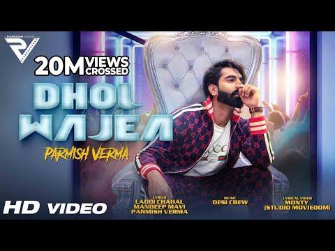 DHOL WAJEA - Parmish Verma - Desi Crew
