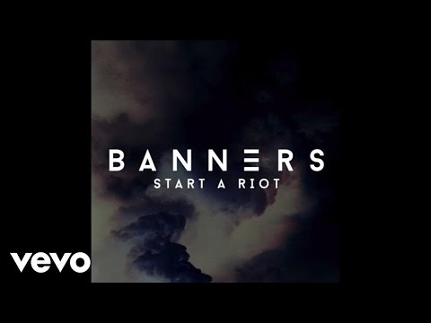 BANNERS - Start A Riot (Audio)