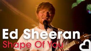 Ed Sheeran - Shape Of You   Heart Live