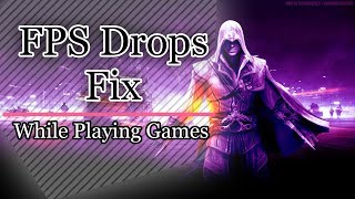 How To Fix FPS Drops after Playing for a while
