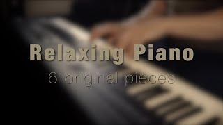 6 original pieces from 2019 \\ Jacob's Piano \\ Relaxing Piano [28min]