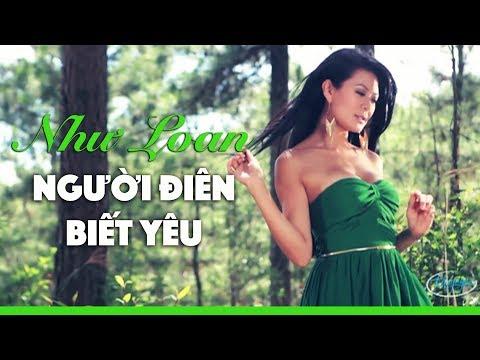 Như Loan - Người Điên Biết Yêu (Official Music Video)