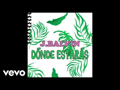 J. Balvin - Dónde Estarás (Audio)
