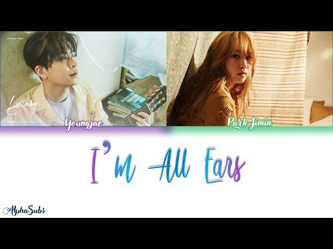 Youngjae (Got7) Park Jimin - I'm All Ears/I'll Listen to Everything (다 들어줄게) Lyrics/가사 [Han|Rom|Eng]
