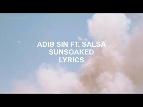 SUNSOAKED // ADIB SIN FT. SALSA LYRICS