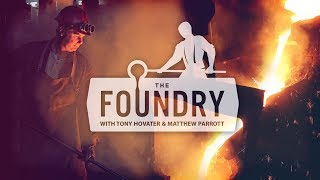 The Foundry #5: Burn the Ships!