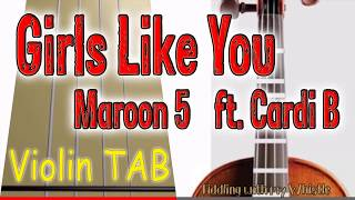 Girls Like You - Maroon 5 ft Cardi B - Violin - Play Along Tab Tutorial