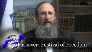 The Message of the Exodus and the 7 Day Passover Festival of Freedom