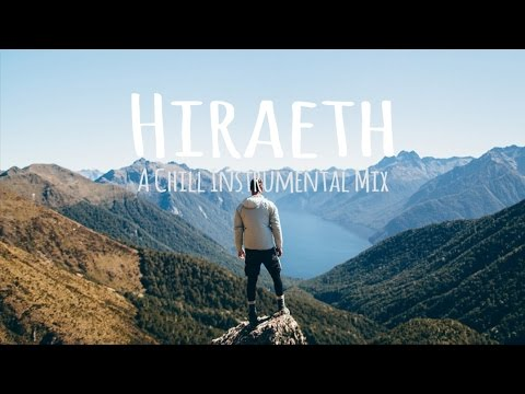 Hiraeth // A Chill Instrumental Mix