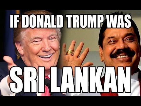 If Donald Trump was Sri Lankan