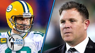 """""""It Sure Looks Like He's Gone"""" - Rich Eisen on Aaron Rodgers Beef with Packers' GM 