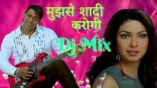 Mujhse Shadi Karogi Dj Remix Song    मुझसे शादी करोगी Salman khan