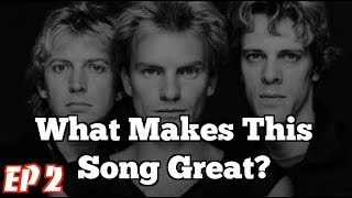 What Makes This Song Great? Ep. 2 THE POLICE