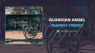 Trapboy Freddy - Guardian Angel (AUDIO)