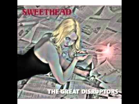 1. SWEETHEAD - The Great Disruptors