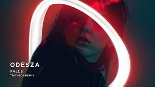 ODESZA - Falls (feat. Sasha Sloan) [TroyBoi Remix]
