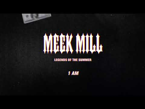Meek Mill - 1 AM (Official Audio)