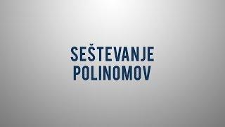 Seštevanje polinomov