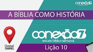 06/06/20 - Lição 10 - A Bíblia como história