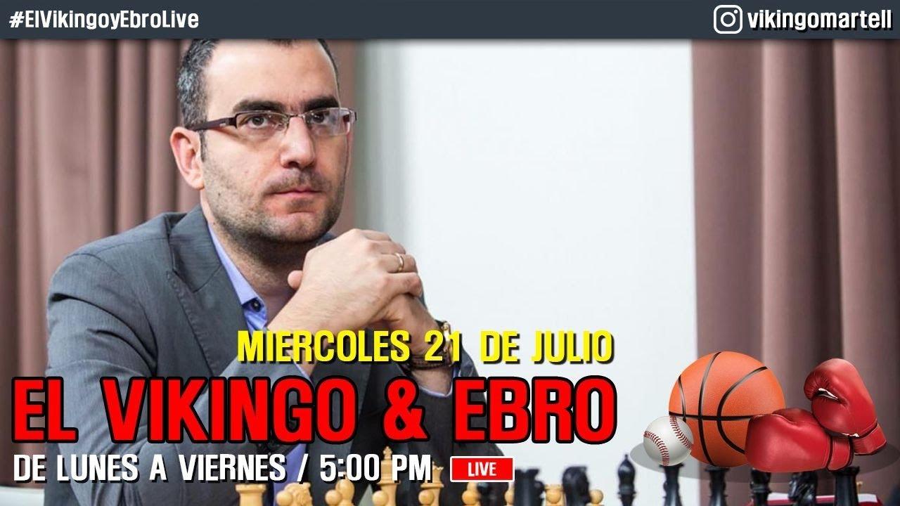 ¡Liberen al ajedrecista ya! El Vikingo & Ebro LIVE